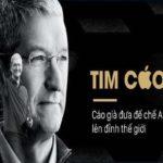 Tim Cook đã đưa đế chế Apple lên đỉnh thế giới
