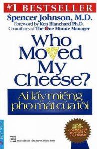 Ai lấy miếng pho mát của tôi – Who Moved My Cheese? – Spencer Johnson