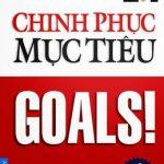 Chinh Phục Mục Tiêu - Goals! - Brian Tracy