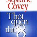 Thói Quen Thứ 8 – Từ Hiệu Quả Đến Vĩ Đại – Stephen R. Covey