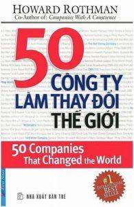 50 Công Ty Làm Thay Đổi Thế Giới - Howard Rothman