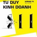 Đột Phá Tư Duy Kinh Doanh - Howard Yu