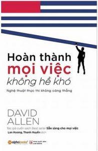 Hoàn Thành Mọi Việc Không Hề Khó - David Allen