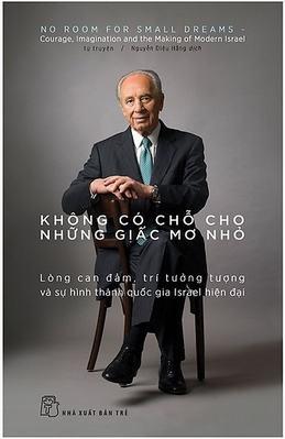 Không Có Chỗ Cho Những Giấc Mơ Nhỏ - Shimon Peres
