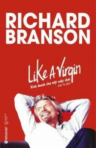 Kinh Doanh Như Một Cuộc Chơi - Like A Virgin - Richard Branson