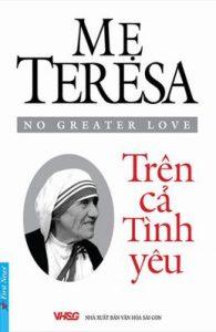 Mẹ Teresa - Trên Cả Tình Yêu - Thomas Moore