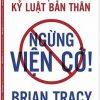Ngừng Viện Cớ - Brian Tracy