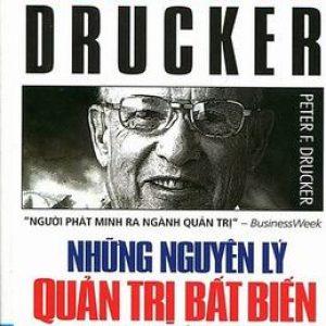 Những Nguyên Lý Quản Trị Bất Biến Mọi Thời Đại - Peter F. Drucker