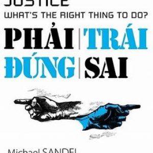 Phải Trái Đúng Sai - Michael Sandel