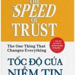 Tốc Độ Của Niềm Tin - Stephen R. Covey & Rebecca R Merrill
