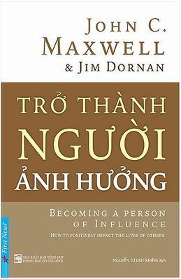 Trở Thành Người Ảnh Hưởng - John C. Maxwell & Jim Dornan