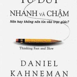 Tư Duy Nhanh Và Chậm - Daniel Kahneman