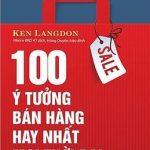 100 Ý Tưởng Bán Hàng Hay Nhất Mọi Thời Đại – Ken Langdon