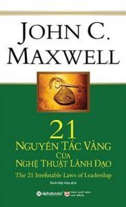 21 Nguyên Tắc Vàng Của Nghệ Thuật Lãnh Đạo - John C. Maxwell