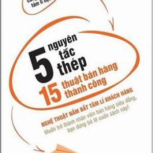 5 Nguyên Tắc Thép - 15 Thuật Bán Hàng Thành Công - Lí Tuấn Kiệt