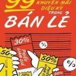 99 Phương Án Khuyến Mãi Diệu Kỳ Trong Bán Lẻ  – Alpha Books