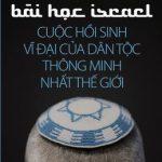 Bài Học Israel – Cuộc Hồi Sinh Vĩ Đại Của Dân Tộc Thông Minh Nhất Thế Giới – Nguyễn Hiến Lê