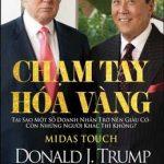Chạm Tay Hóa Vàng – Donald J.Trump & Robert T. Kiyosaki