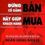 Đừng Cố Gắng Bán – Hãy Giúp Khách Hàng Mua – Trịnh Minh Thảo