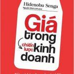 Giá Trong Chiến Lược Kinh Doanh – Hidenobu Senga