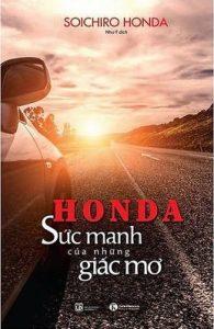 Honda - Sức Mạnh Của Những Giấc Mơ - Soichiro Honda