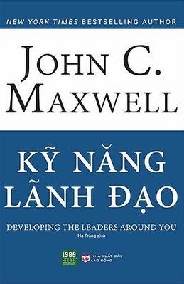 Kỹ Năng Lãnh Đạo - John C. Maxwell