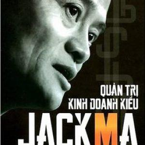 Quản Trị Kinh Doanh Kiểu Jack Ma - Triệu Vỹ