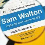 Sam Walton – Cuộc Đời Kinh Doanh Tại Mỹ – Sam Walton & John Huey