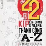 Trọn Bộ 22 Bí Kíp Kinh Doanh Online Thành Công Từ A – Z – Giang Dinh