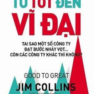 Từ Tốt Đến Vĩ Đại - Jim Collins
