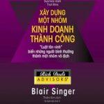 Xây Dựng Một Nhóm Kinh Doanh Thành Công – Blair Singer