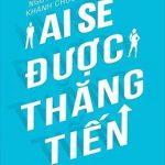 Ai Sẽ Được Thăng Tiến – Nguyễn Thụy Khánh Chương