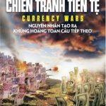 Các Cuộc Chiến Tranh Tiền Tệ  – James Rickards