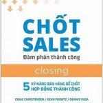 Chốt Sale (Closing) – Đàm Phán Thành Công – Craig Christensen –  Sean Frontz & Dennis Susa