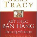 Kết Thúc Bán Hàng – Đòn Quyết Định – Brian Tracy