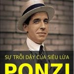 Sự trỗi dậy của siêu lừa Ponzi  – Charles Ponzi