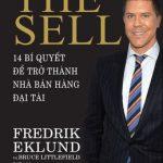 The Sell: 14 Bí Quyết Để Trở Thành Nhà Bán Hàng Đại Tài – Fredrik Eklund & Bruce Littlefield
