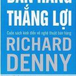 Bán Hàng Thắng Lợi – Richard Deny