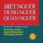 Bí Quyết Thành Công – Biết Người Dùng Người Quản Người – Văn Huân, Quốc Trung