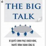 The Fine Art Of The Big Talk – Bí Quyết Chinh Phục Khách Hàng, Thuyết Trình Thành Công Và Giải Quyết Mâu Thuẫn Trong Công Việc – Debra Fine