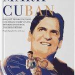 Mark Cuban - 15 Bí Quyết Thành Công Trong Cuộc Đời Và Sự Nghiệp Của Ông Trùm Kinh Doanh Mang Tinh Thần Thể Thao - David Dagen