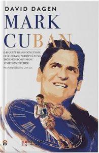 Mark Cuban - 15 Bí Quyết Thành Công Trong Cuộc Đời Và Sự Nghiệp